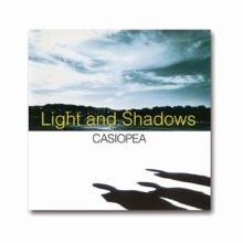 Light and Shadows/ CASIOPEA